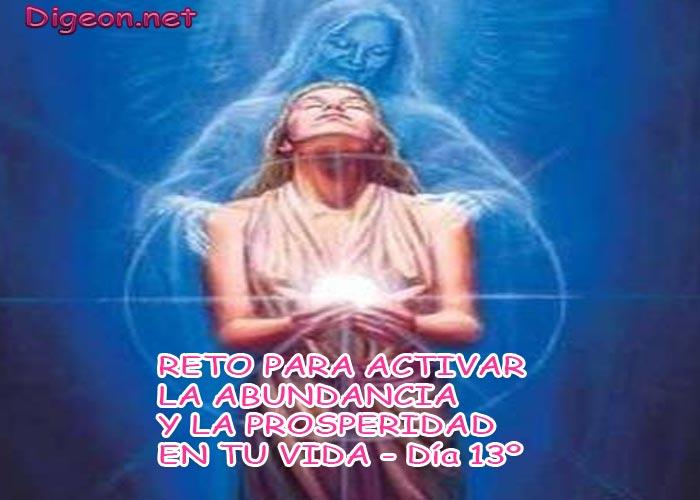 RETO PARA ACTIVAR LA ABUNDANCIA Y LA PROSPERIDAD EN TU VIDA - Día 13º - DIGEON.NET - afirmaciones positivas para la abundancia