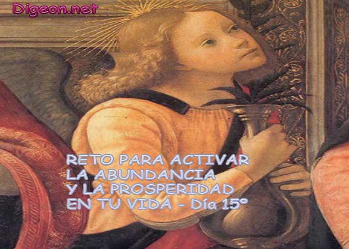 RETO PARA ACTIVAR LA ABUNDANCIA Y LA PROSPERIDAD EN TU VIDA - Día 15º - DECRETOS POSITIVOS, afirmaciones para la abundancia y la prosperidad