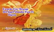 MENSAJES DE LOS ÁNGELES PARA TI - Digeon - 20 deAbril - Ángel De La Abundancia - Canalización Con Los Ángeles