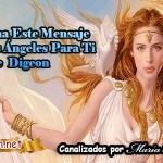 MENSAJES DE LOS ÁNGELES PARA TI - Digeon - 22 deAbril - Arcánfgel Miguel - Canalización Con Los Ángeles, como entender los mensajes de los angeles, como recibir mensajes de los angeles, como escuchar los mensajes de los angeles, recibir mensajes de los angeles, angeles y demonios, angeles azules, angeles antiguo testamento, a sus angeles mandara, angeles custodios, angeles de la guarda, angeles en el cielo, angeles en la tierra , angeles en la biblia, mensajes de los angeles para ti digeon, mensajes de los angeles 2222, mensajes de los angeles 1111