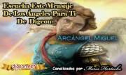 MENSAJES DE LOS ÁNGELES PARA TI - Digeon - 08 deAbril - Arcángel Miguel  - Canalización Con LosÁngeles Día 1.821