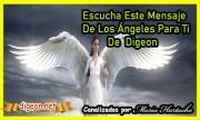 MENSAJES DE LOS ÁNGELES PARA TI - Digeon- Ángel De La Soledad - Canalización Con Los Ángeles