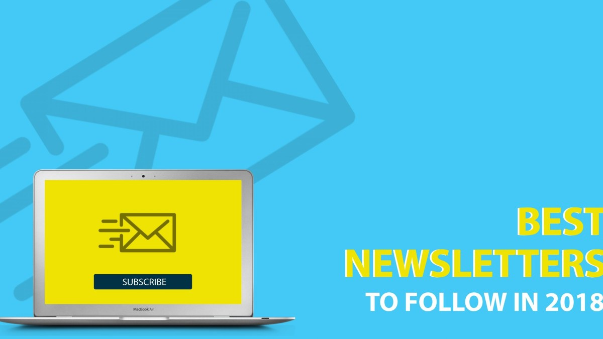 13 Useful Email Newsletters That Every Entrepreneur Should Subscribe To