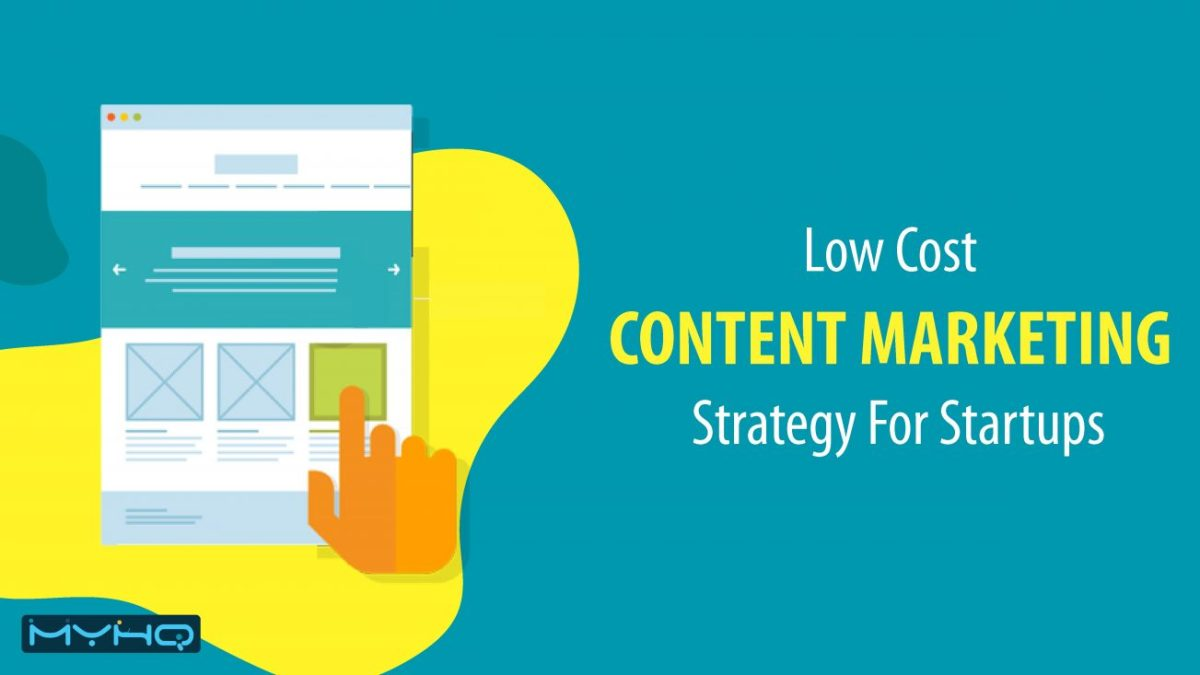 10 Low-Cost Content Marketing Strategy For Early Stage Startups