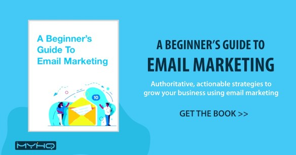 guide to email marketing myHQ