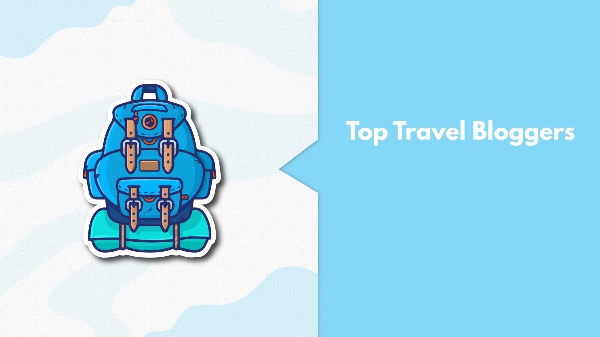 9 Top Travel Bloggers In India That Every Travel Freak MUST Follow