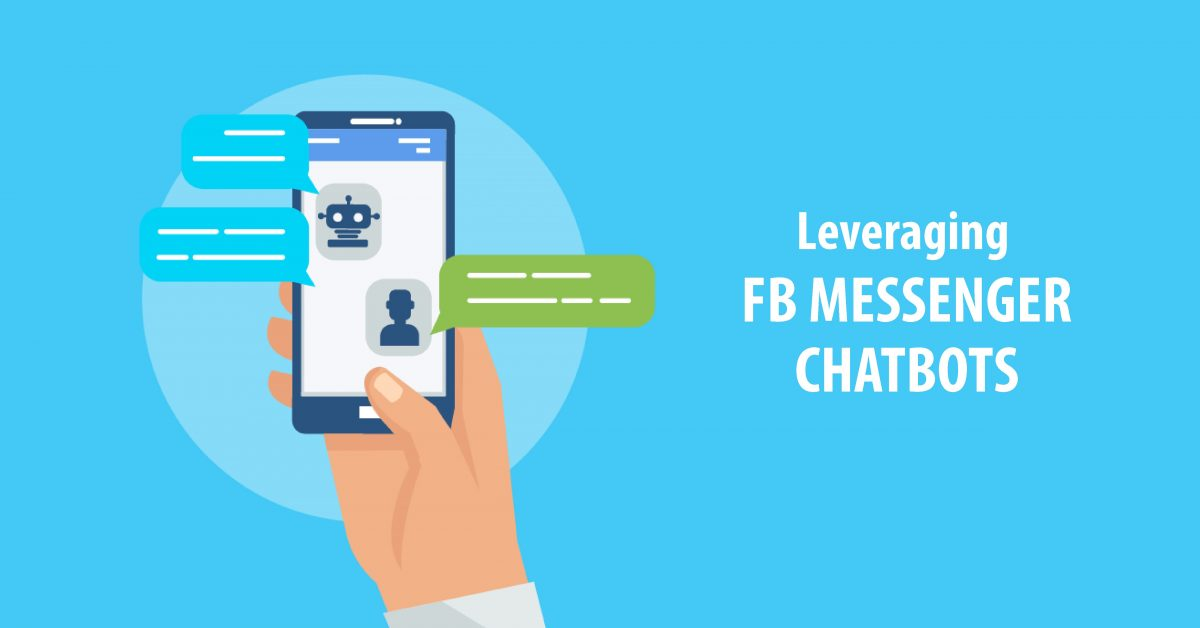 Leveraging Facebook Messenger Bot – Product & Marketing Insights