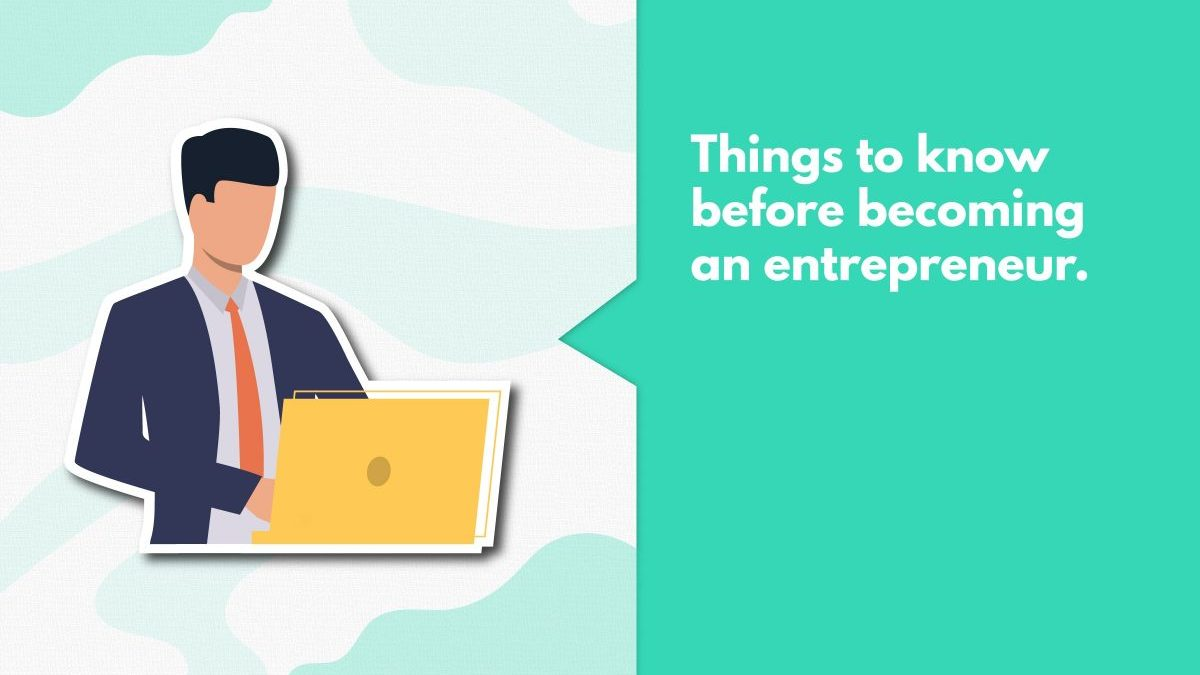 10 Things That You Must Prepare For Before Becoming An Entrepreneur
