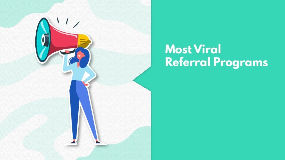 9 Best Referral Programs That Went Viral & Helped In Exponential Growth