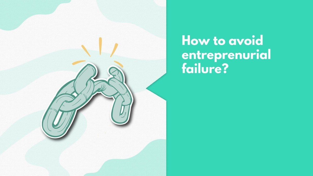 Why Startups Fail? Top 9 Reasons And How Entrepreneurs Can Avoid It