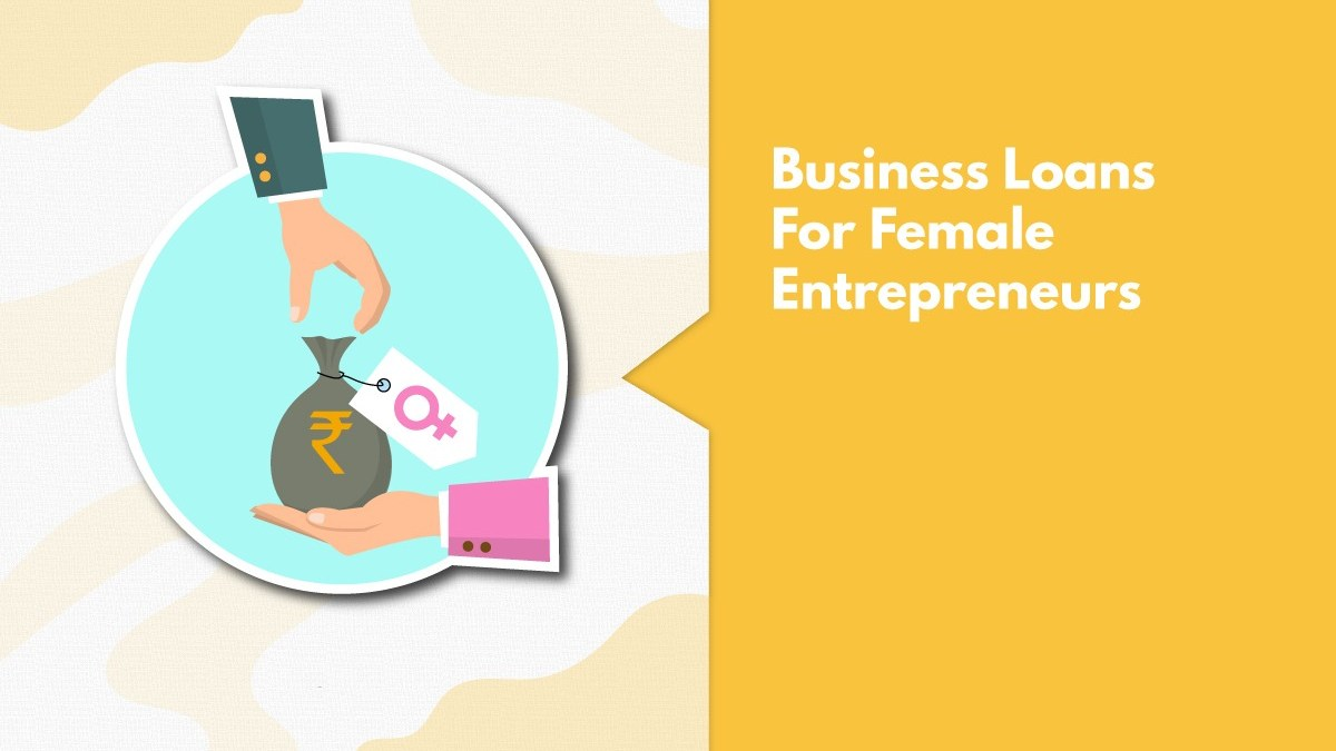 Top 7 Startup Business Loan For Women Entrepreneurs In India