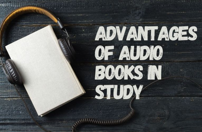 Advantages of Audiobooks in Study