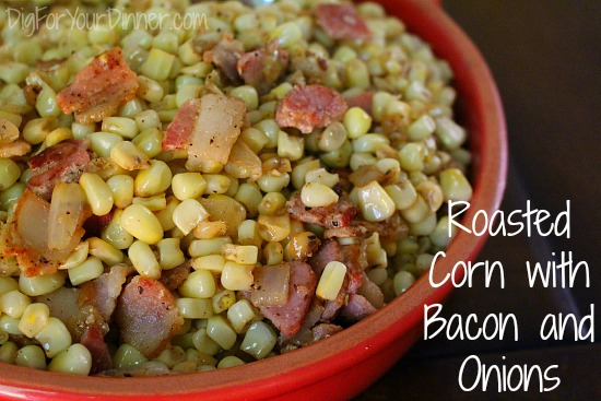 Roasted Corn with Bacon and Onions