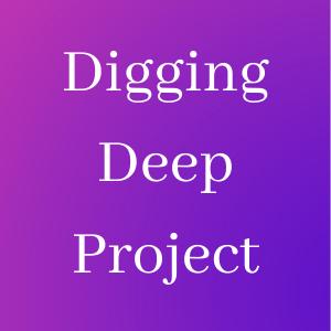 digging deep project