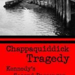 Chappaquiddick Tragedy cover
