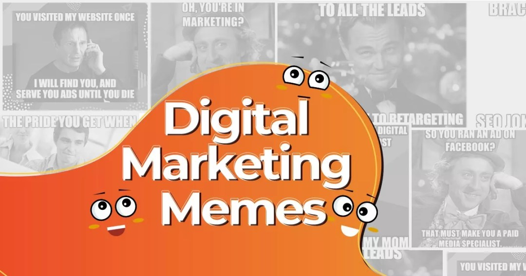 Top 17 Funniest Digital Marketing Memes For 2021