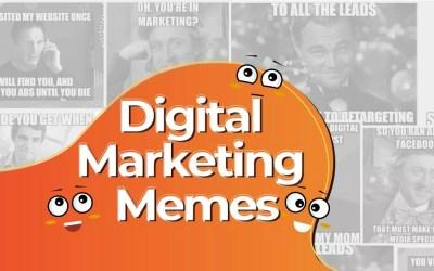 Top 17 Funniest Digital Marketing Memes For 2021