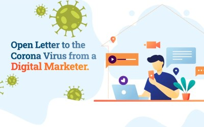 Open Letter To The Corona Virus From A Digital Marketer