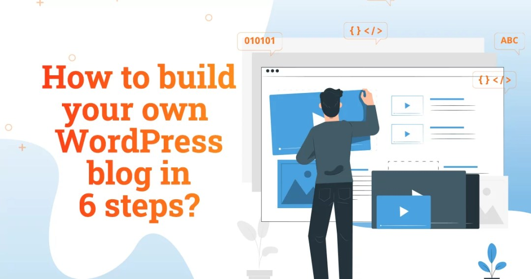 How to build your own WordPress blog in 6 steps?