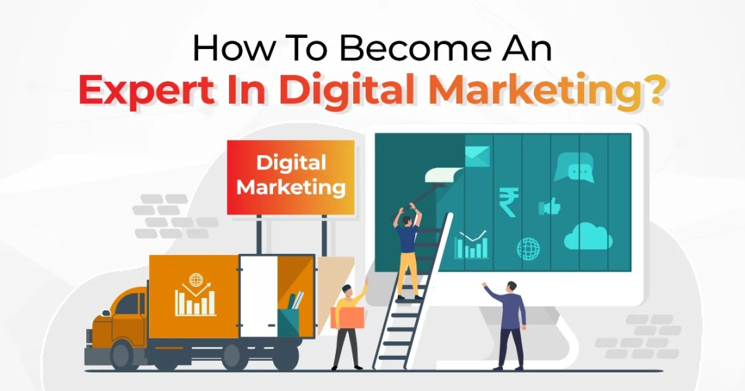 How To Become An Expert In Digital Marketing?