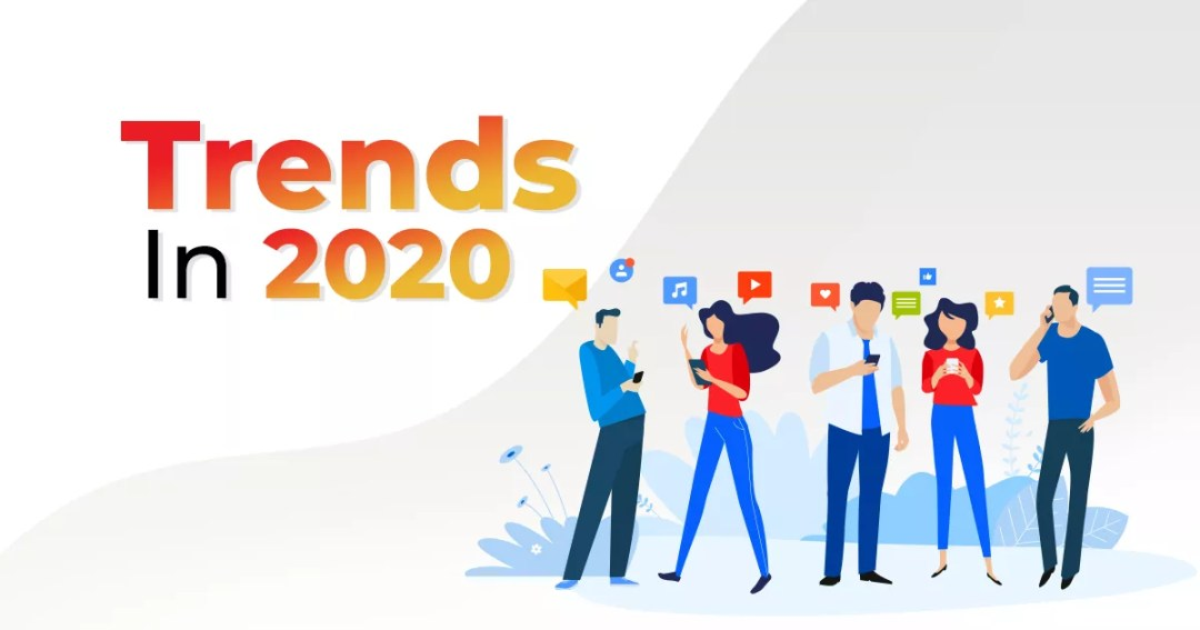 Top 10 Most Important Trends In 2020