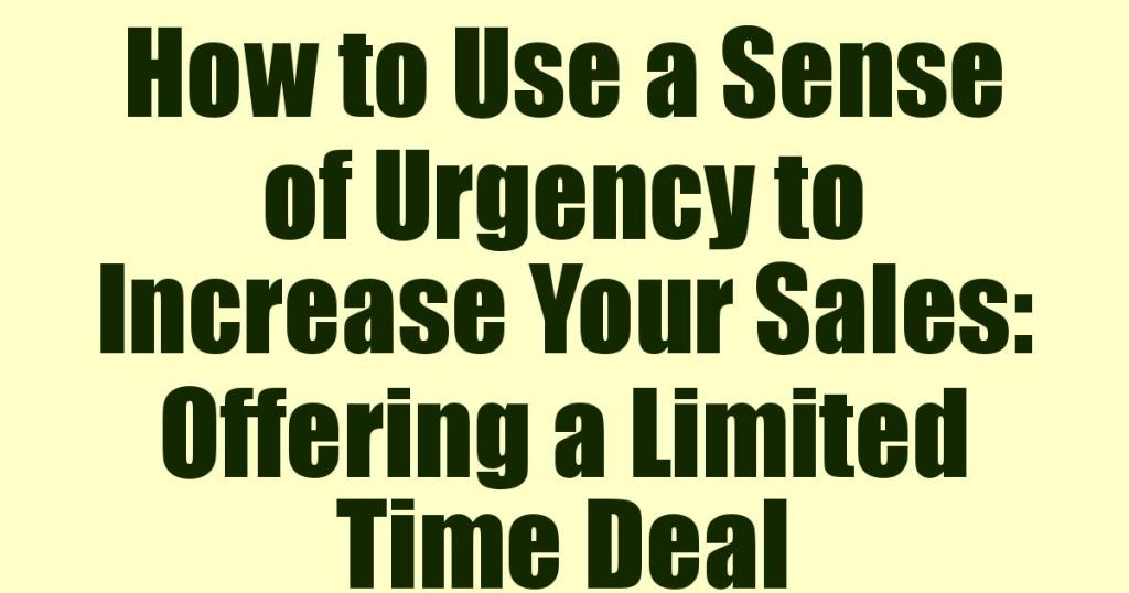 How to Use a Sense of Urgency to Increase Your Sales