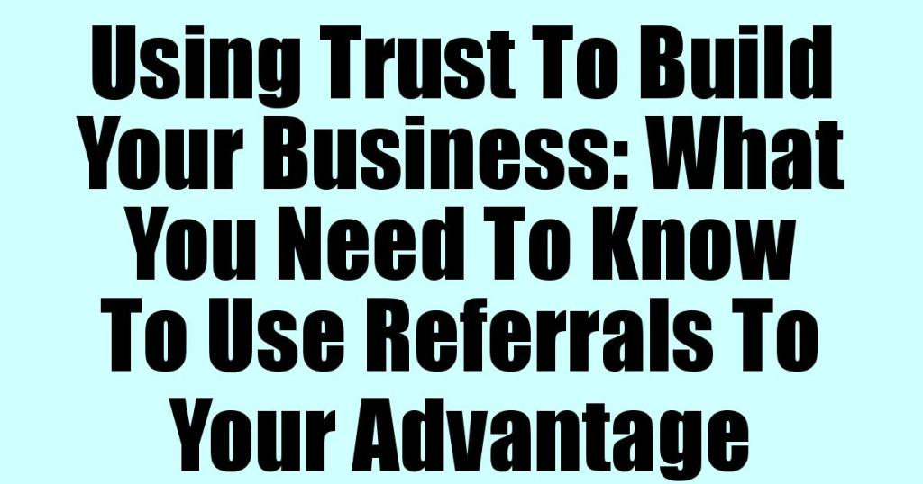 Trust To Build Your Business