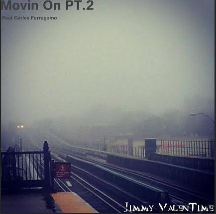 Jimmy ValenTime X Carlos Ferragamo - Movin' On Pt.2