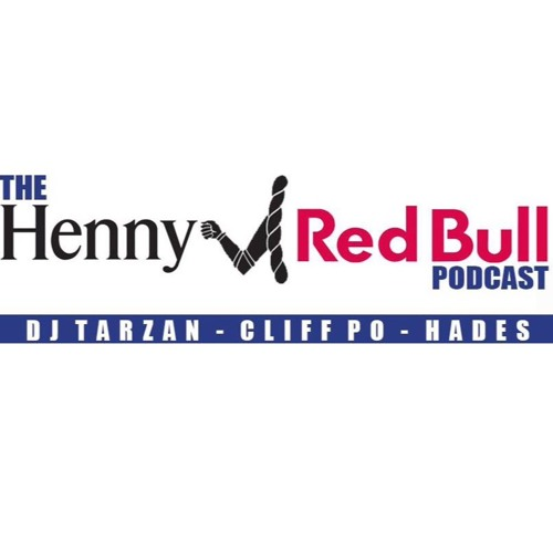 The Henny & Redbull Podcast w/ DJ Tarzan, Cliff Po & Hades (EP 1)
