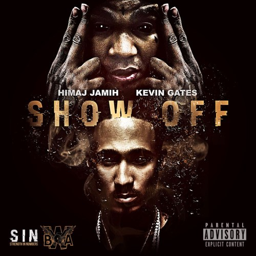 Himaj Jamih ft. Kevin Gates - Show Off