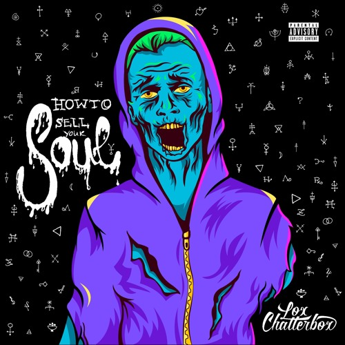 Lox Chatterbox - How To Sell Your Soul