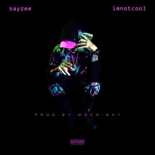 Sayzee - I'm Not Cool (Prod. by Mdknight)