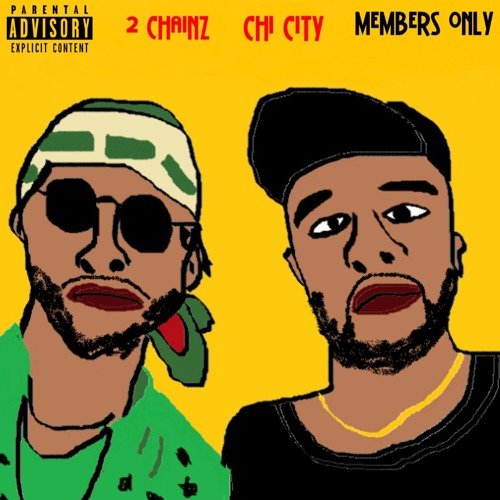 Chi City - Member's Only ft. 2 Chainz