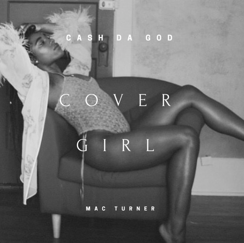 "Ca$h Da God (@CashDaGod) Ft. Mac Turner - ""Cover Girl"""