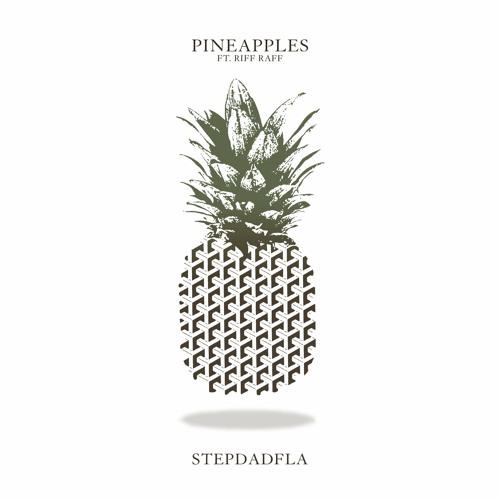 Stepdadfla (@Stepdadfla) F/ Riff Raff - Pineapples