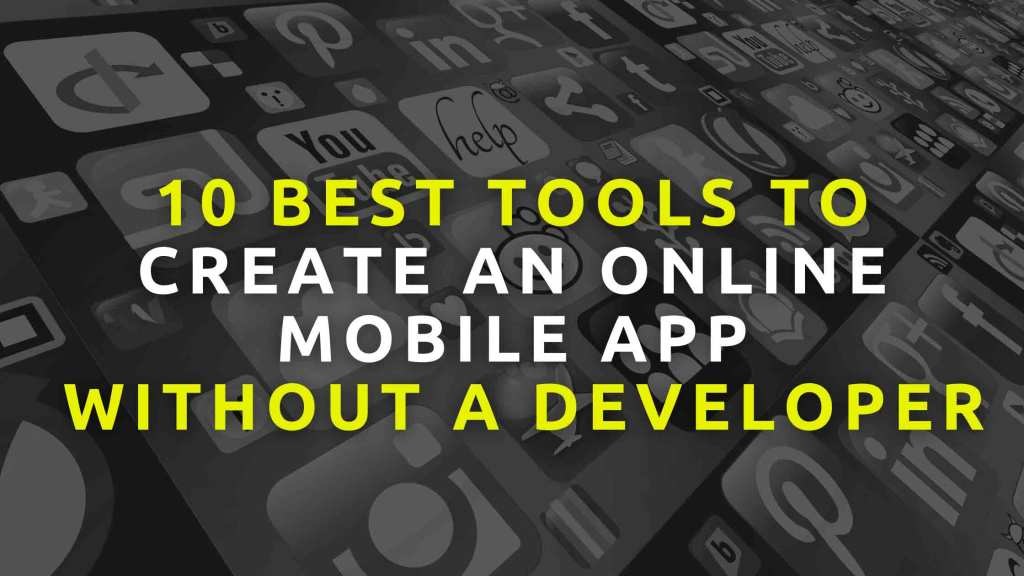 10-Best-Tools-to-Create-an-online-mobile-app-without-a-developer