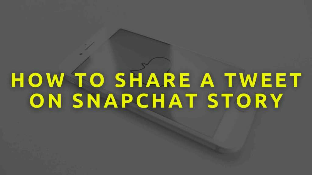 How-to-Share-a-Tweet-on-Snapchat-Story