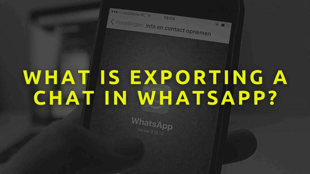 What-is-Exporting-a-chat-in-WhatsApp
