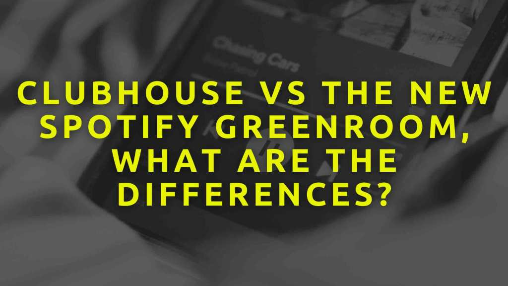 Clubhouse-vs-the-new-Spotify-greenroom,-what-are-the-differences
