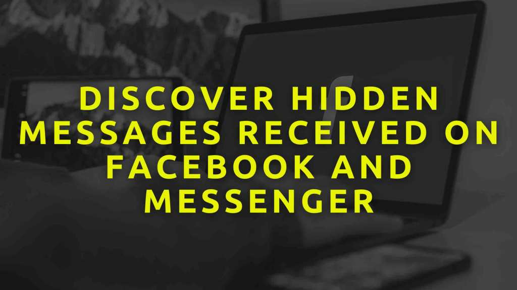 Discover-hidden-messages-received-on-Facebook-and-Messenger