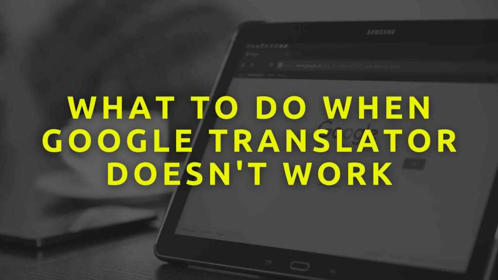 What-To-Do-When-Google-Translator-Doesn't-Work