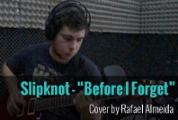 Slipknot – Before I Forget – Cover por Rafael Almeida