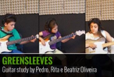GREENSLEEVES – ESTUDO DE GUITARRA – PEDRO, RITA E BEA OLIVEIRA