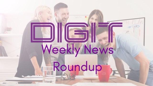 DIGIT Weekly News Roundup 20/11/2017