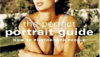 The Perfect Portrait Guide – How to Photograph People – Book Review