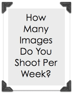 how many images do you shoot per week