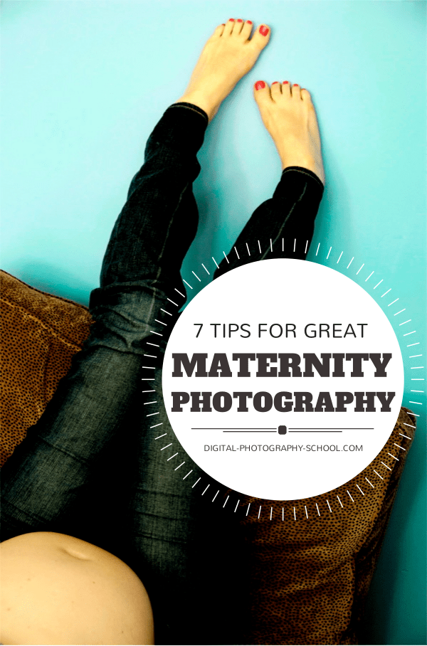 7 Tips for Creative Maternity Photography