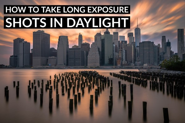 How to Take Long Exposure Shots in Daylight