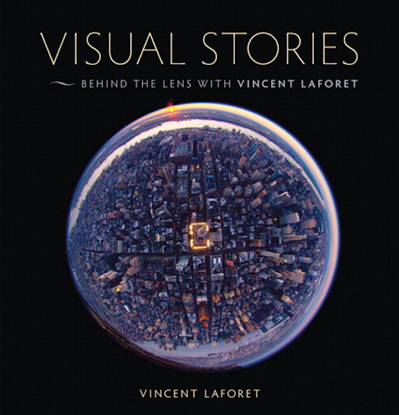 Visual Stories ~ Behind The Lens with Vincent Laforet - Book Review