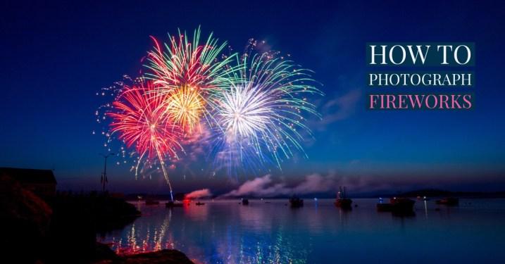 Best Backyard Fireworks how to photograph fireworks